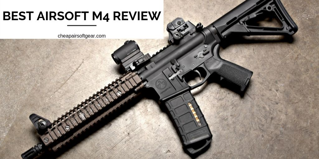 BEST AIRSOFT M4 REVIEW